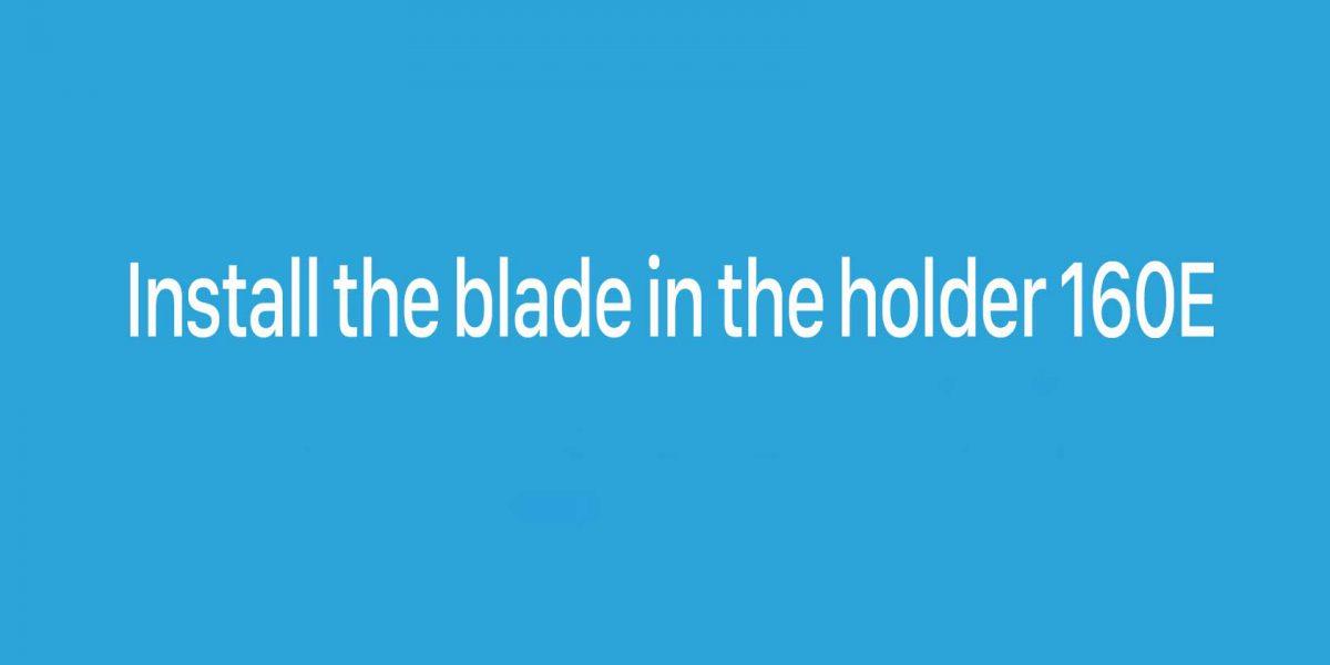 Install-the-blade-in-the-holder-160E.jpg